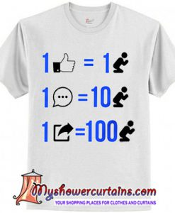 1 like equals 1 prayer 1 comment equals 10 prayers 1 share equals 100 prayers T-Shirt