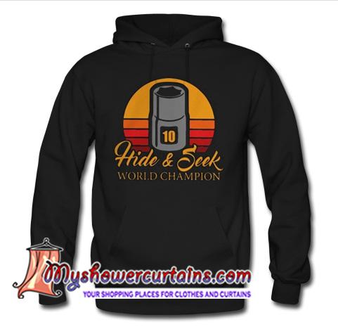 10 hide and seek world champion hoodie