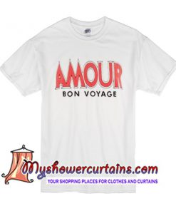 Amour Bon Voyage T Shirt
