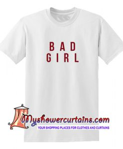 Bad Girl T Shirt