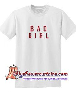 Bad Girl T Shirt