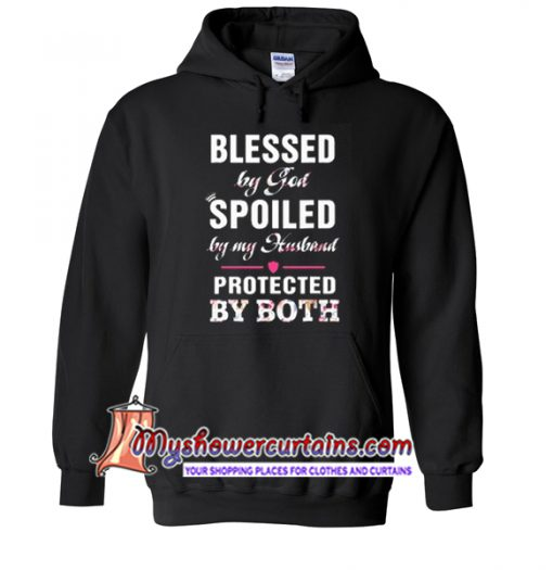 Blessed by God – Spoiled by my husband Protected by both hoodie