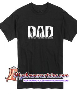 Dad The Veteran The Myth The Legend T Shirt