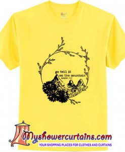 Go Tell It On The Mountain T-Shirt
