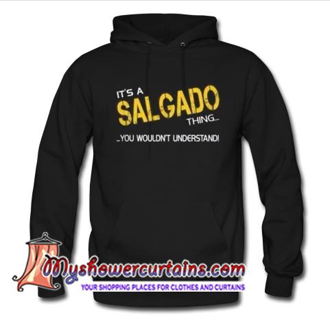 It's A Salgado hoodie