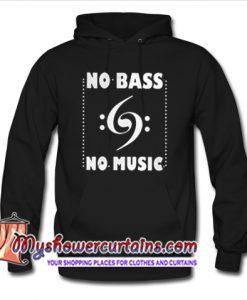 cute no bass no music hoodie