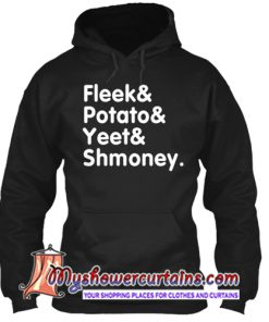 fleek potato yeet shmoney hoodie