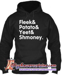 fleek potato yeet shmoney hoodie