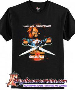 sorry jack chucky's back Chucky t shirt