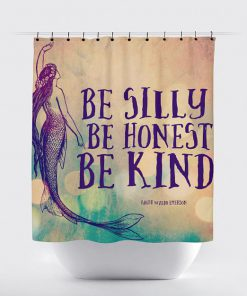 Mermaid Shower Be Silly Be Honest Be Kind Shower Curtain