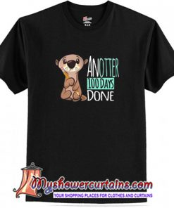 Another 100 days done T Shirt (AT)