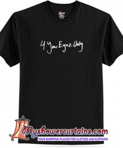 4 Your Eyez Only J Cole T shirt (AT)