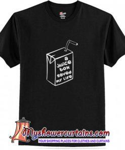 A Juice Box Saved My Life Style Shirt (AT)