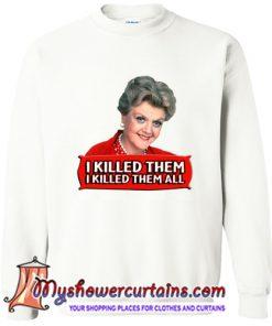 Angela Lansbury I killed them all Sweatshirt (AT)