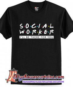 Social Worker T-Shirt (AT)