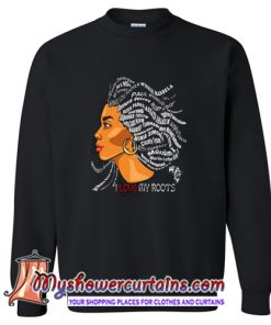 African I Love My Roots Sweatshirt (AT)
