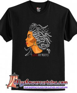 African I Love My Roots T-Shirt (AT)