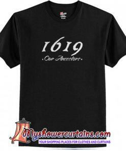 1619 Our Ancestors T-Shirt (AT)