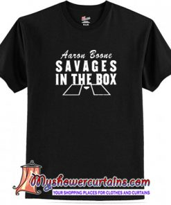 Aarone Boone Fucking Savages In The Box T-Shirt (AT)
