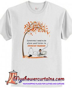 Snoopy sometimes I need to be alone and listen to Stevie Ray Vaughan T-Shirt (AT)