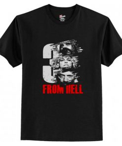 3 From Hell Movies T-Shirt (AT)