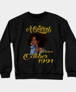 A Queen Was Born in October 1991 Sweatshirt (AT)