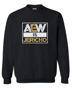 Aew is Jericho Sweatshirt (AT)
