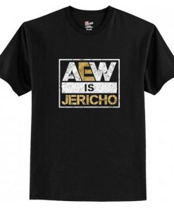 Aew is Jericho T-Shirt (AT)