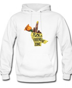Fuck A Friend Zone Hoodie (AT)