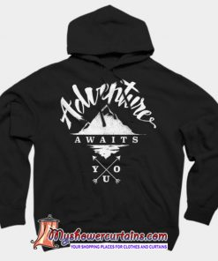 Adventure Awaits You Hoodie SN