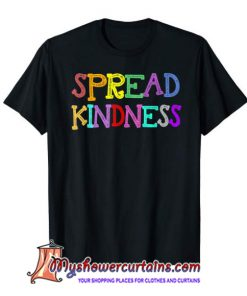 Anti-Bullying Spread Kindness Love Peace T-Shirt SN