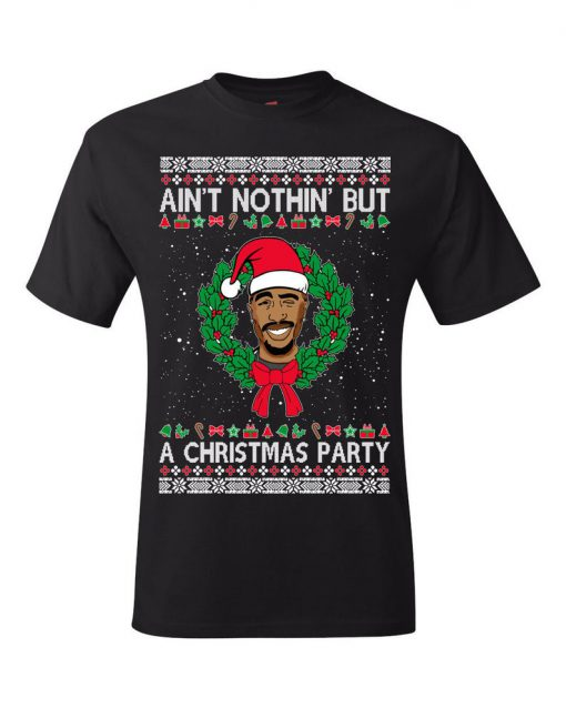 Ain't Nothin' But A Christmas Party t shirt RF02