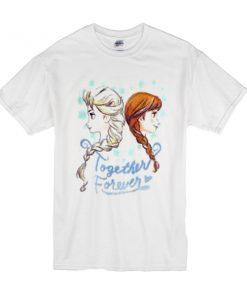 Anna and Elsa together forever t shirt RF02