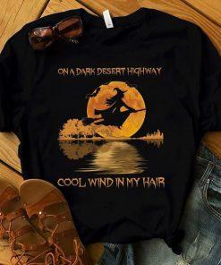 On A Dark Desert Highway Witch Feel Cool Wind In My Hair Halloween t shirt RF02