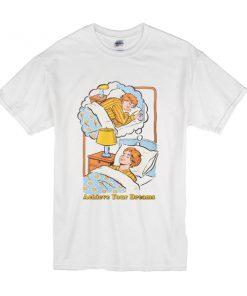 Achieve Your Dreams Classic t shirt RF02