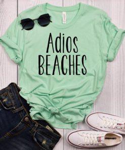 Adios Beaches t shirt RF02