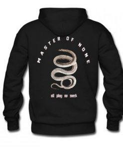 All Play No Work Master Of None Hoodie Back AI