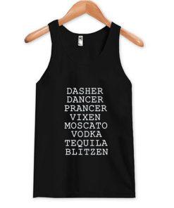 Dasher Dancer Prancer Vixen Moscato Vodka Tequila Blitzen tanktop RF02